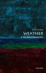 Cover of Weather a Very Short Introduction by Storm Dunlop of the Oxford University Press Series